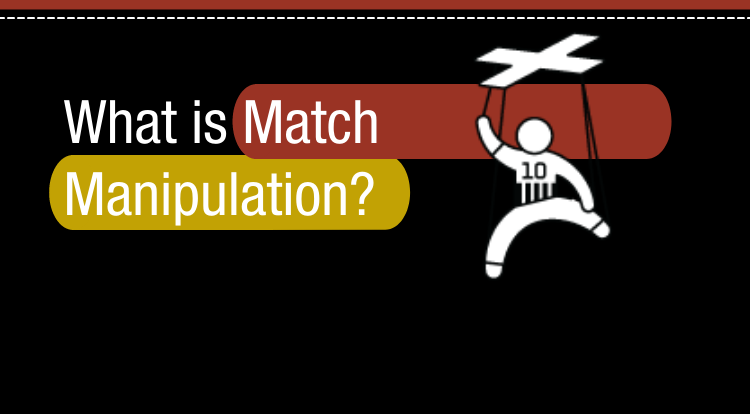 What is Match Manipulation?