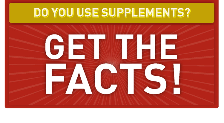 Supplements - Get the Facts!