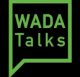 WADA Talks Playlist on WADA's YouTube Channel